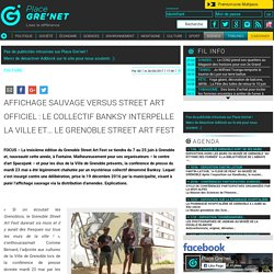 Affichage sauvage versus street art officiel : le collectif Banksy interpelle la Ville et… le Grenoble Street Art Fest