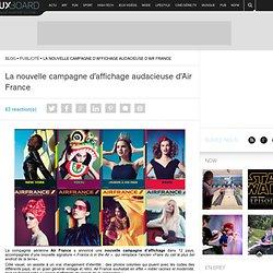 Nouvelle campagne d'affichage d'Air France - Tuxboard – Concentré de PopCoolture (Photos, Vidéos…)