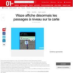 Waze affiche désormais les passages à niveau sur la carte