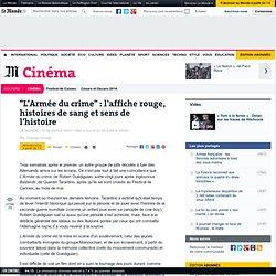 """""""L'Armée du crime"""" : l'affiche rouge, histoires de sang et sens"""