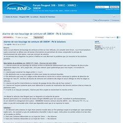 Afficher le sujet - Alarme de non bouclage de ceinture AR 308SW - Pb & Solutions