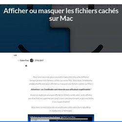Afficher ou masquer les fichiers cachés sur Mac