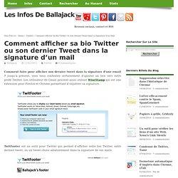 Comment afficher sa bio Twitter ou son dernier Tweet dans la signature d'un mail