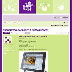 tablette Wacom Cintiq 21UX c'est bien?