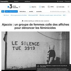Ajaccio :un groupe de femmes colle des affiches pour dénoncer lesféminicides - France 3 Corse ViaStella