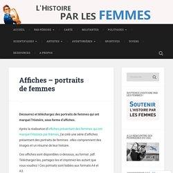 Affiches – portraits de femmes – L'Histoire par les femmes