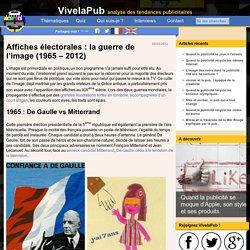 Affiches présidentielles : la bataille de l'image (1965 - 2012)