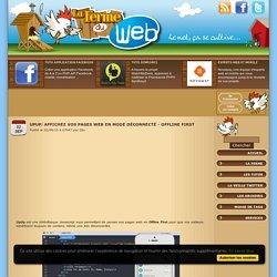 UpUp: Affichez vos pages web en mode déconnecté - Offline first
