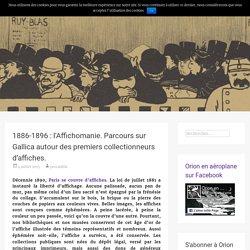 1886-1896 : l'Affichomanie. Parcours sur Gallica autour des premiers collectionneurs d'affiches.