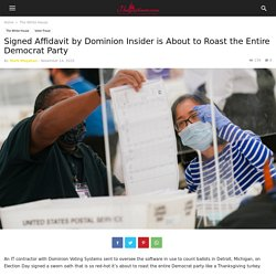 Signed Affidavit by Dominion Insider is About to Roast the Entire Democrat Party - The GOP Times