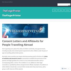 Consent Letters and Affidavits for People Travelling Abroad – TheFingerPrinter