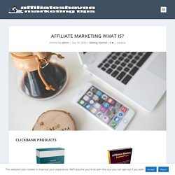 Affiliate Marketing What Is?