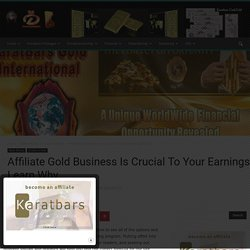 Affiliate Gold Business Is Crucial To Your Earnings Learn Why
