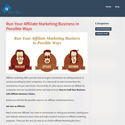 Run Your Affiliate Marketing Business in Possible Ways