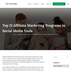 Top 12 Affiliate Marketing Programs in Social Media Tools – New Vision