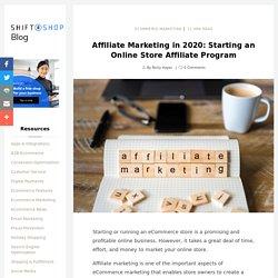 Affiliate Marketing in 2020: Starting an Online Store Affiliate Program