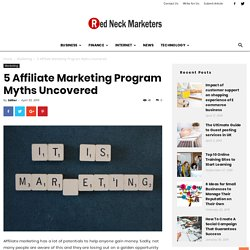 5 Affiliate Marketing Program Myths Uncovered