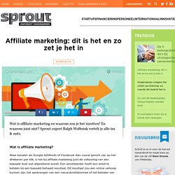 Affiliate marketing: dit is het en zo zet je het in
