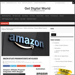 Amazon Affiliate Program Integrates With Blogger