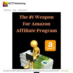 Do you Want to Make Serious Money? The Amazon Affiliate Program is the #1 Affiliate Platform in 2021