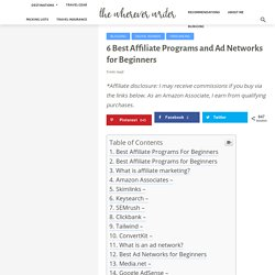 6 Best Affiliate Programs for Beginners (Plus, A Couple Ad Networks)