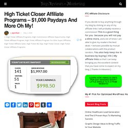 High Ticket Closer Affiliate Programs - $1,000 Paydays And More Oh My!