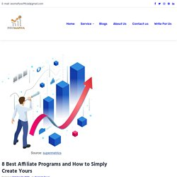 8 Best Affiliate Programs and How to Simply Create Yours -