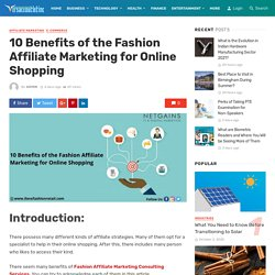 10 Benefits of the Fashion Affiliate Marketing for Online Shopping