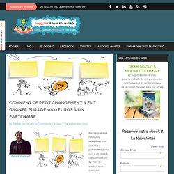 Astuce affiliation : Un petit changement... plus de 1000 euros de gainFroggy'Net et le Web 2
