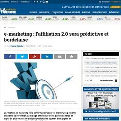 e-marketing : l'affiliation 2.0 sera prédictive et bordelaise