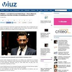 Affiliation – Luca Gerini (Louvre Hotels Group) : « Nous utilisons le mobile pour nous faire connaître, et le desktop pour convertir
