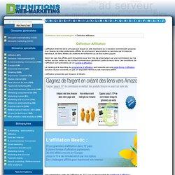 Définition Affiliation : Le glossaire du Webmarketing