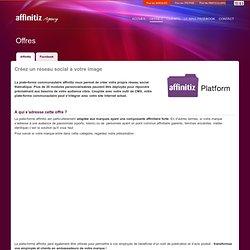 Agency | Offre Affinitiz : créez un réseau social à votre image