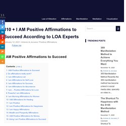 110 + I AM Positive Affirmations to Succeed According to LOA Experts -