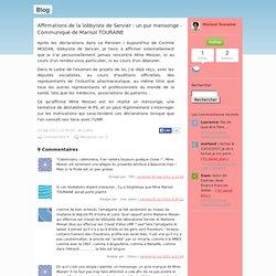 le blog de Marisol Touraine: Affirmations de la lobbyiste de Servier : un pur mensonge - Communiqué de Marisol TOURAINE