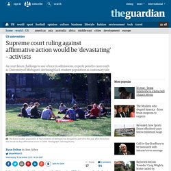 Supreme court ruling against affirmative action would be 'devastating' – activists