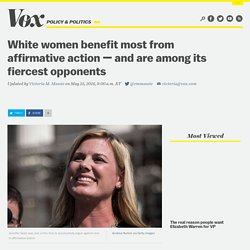White women benefit most from affirmative action — and are among its fiercest opponents