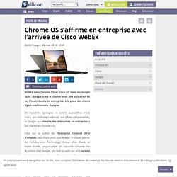 Chrome OS s'affirme en entreprise avec l'arrivée de Cisco WebEx