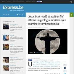 'Jésus était marié et avait un fils' affirme un géologue israélien qui...