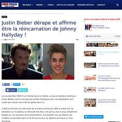 Justin Bieber dérape et affirme être la réincarnation de Johnny Hallyday !