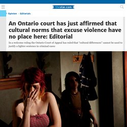 An Ontario court has just affirmed that cultural norms that excuse violence have no place here: Editorial