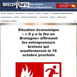 « Il y a le feu en Bretagne» affirment les entrepreneurs bretons