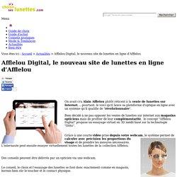Afflelou Digital, le nouveau site de lunettes en ligne d'Afflelou