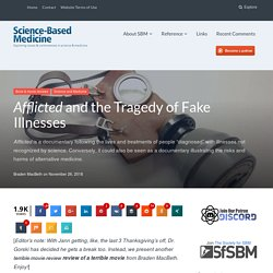 Afflicted and the Tragedy of Fake Illnesses
