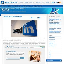 LinkedIn lance LinkedIn Skills. – Blog référencement, positionnement Web, LinkedIn lance LinkedIn Skills. Blog référencement, positionnement Web, « Affluences Référencement