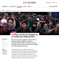 «L'afflux massif» de réfugiés est un mythe aux effets pervers - Le Temps