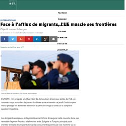 Face à l'afflux de migrants, l'UE muscle ses frontières