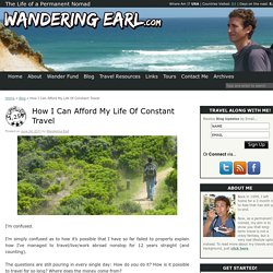 How I Can Afford My Life Of Constant Travel | Wandering Earl