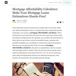Mortgage Affordability Calculator: Make Your Mortgage Loans Estimations Hassle-Free!