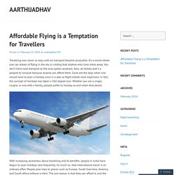 Affordable Flying is a Temptation for Travellers